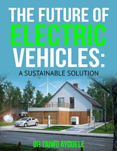 The Future of Electric Vehicles A Sustainable Solution